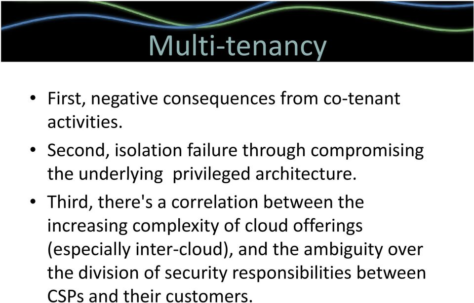 Third, there's a correlation between the increasing complexity of cloud offerings