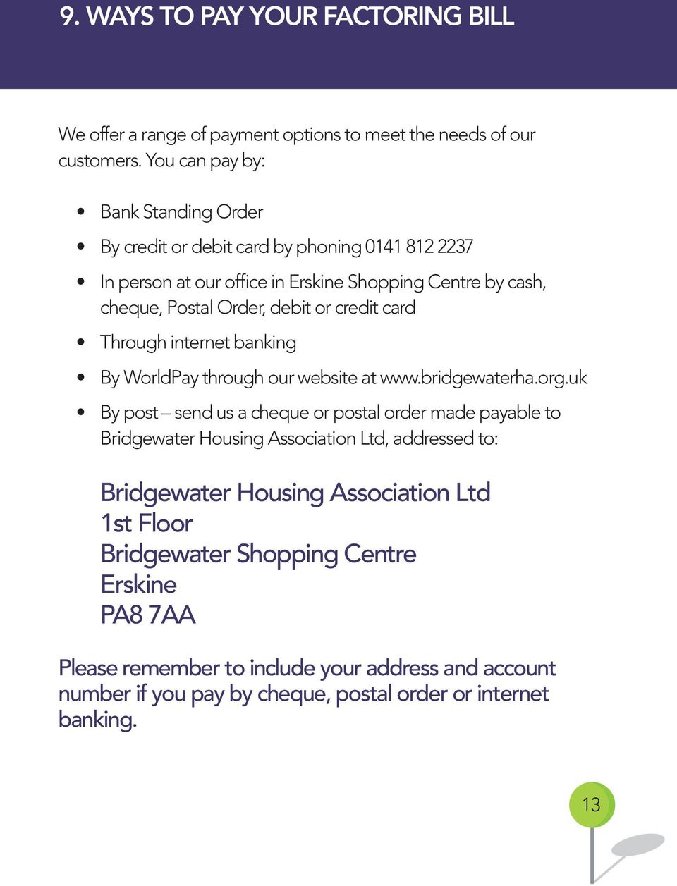 or credit card Through internet banking By WorldPay through our website at www.bridgewaterha.org.