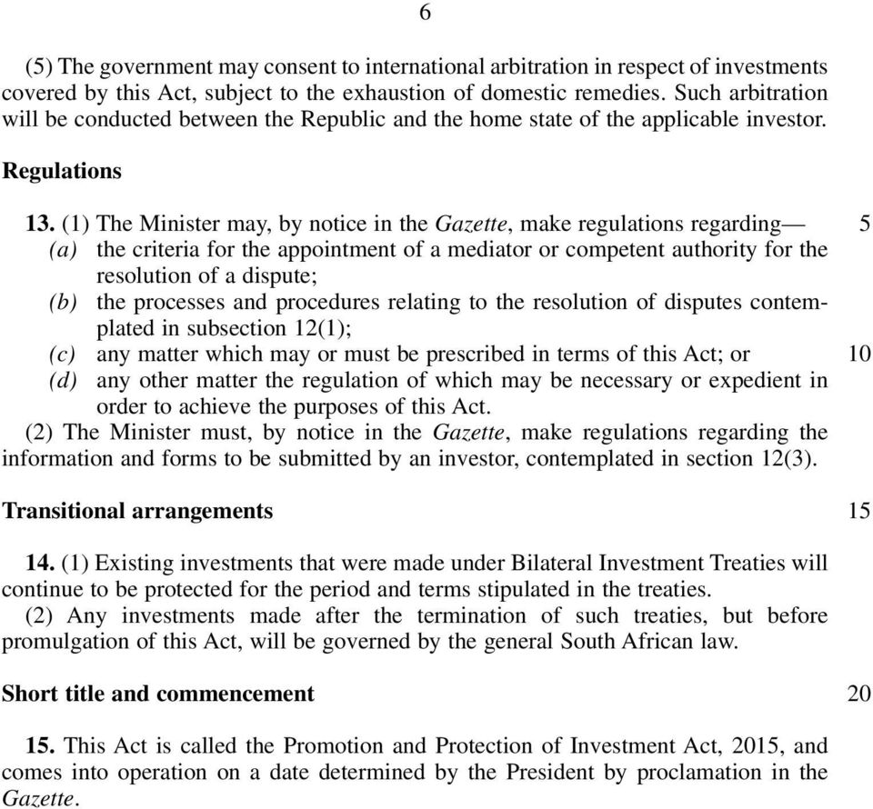 (1) The Minister may, by notice in the Gazette, make regulations regarding (a) the criteria for the appointment of a mediator or competent authority for the resolution of a dispute; (b) the processes