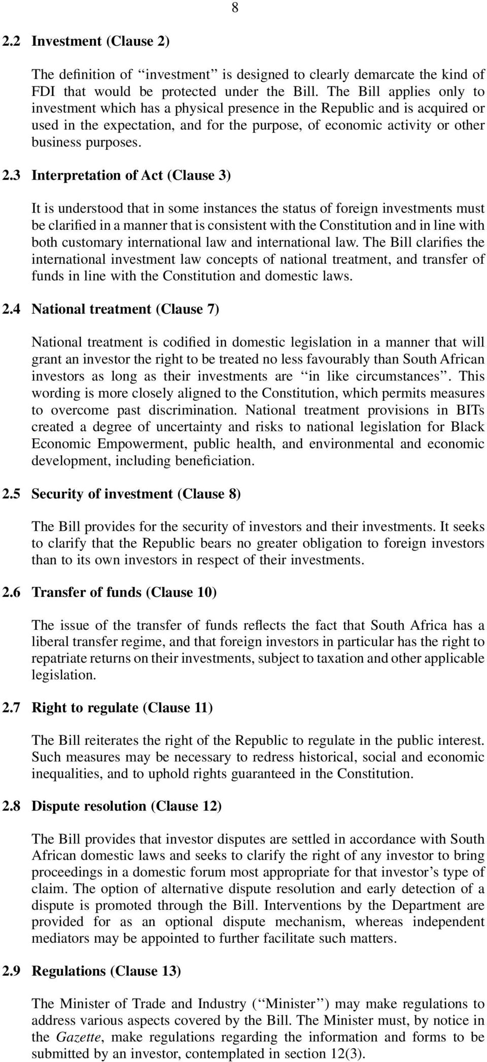3 Interpretation of Act (Clause 3) It is understood that in some instances the status of foreign investments must be clarified in a manner that is consistent with the Constitution and in line with