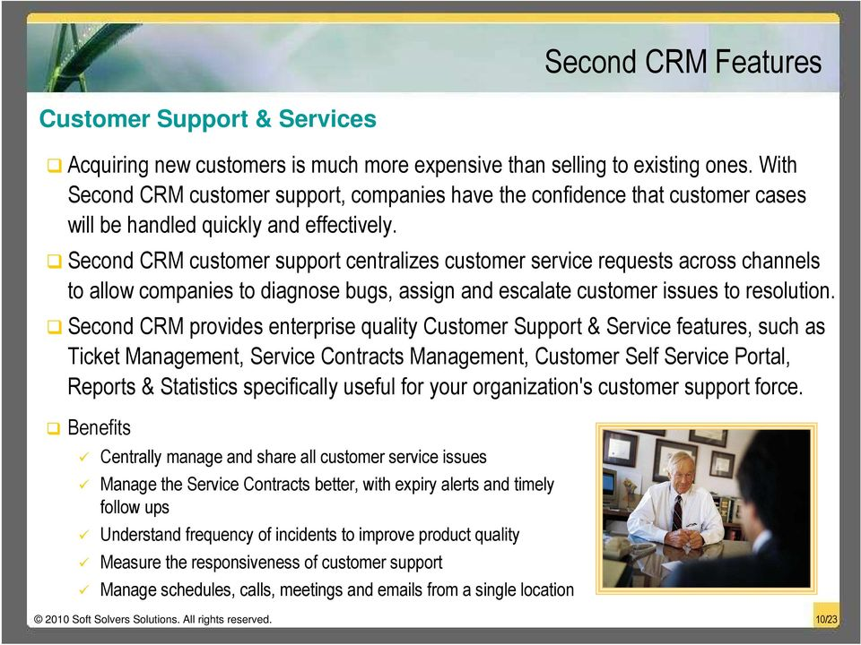 Second CRM customer support centralizes customer service requests across channels to allow companies to diagnose bugs, assign and escalate customer issues to resolution.
