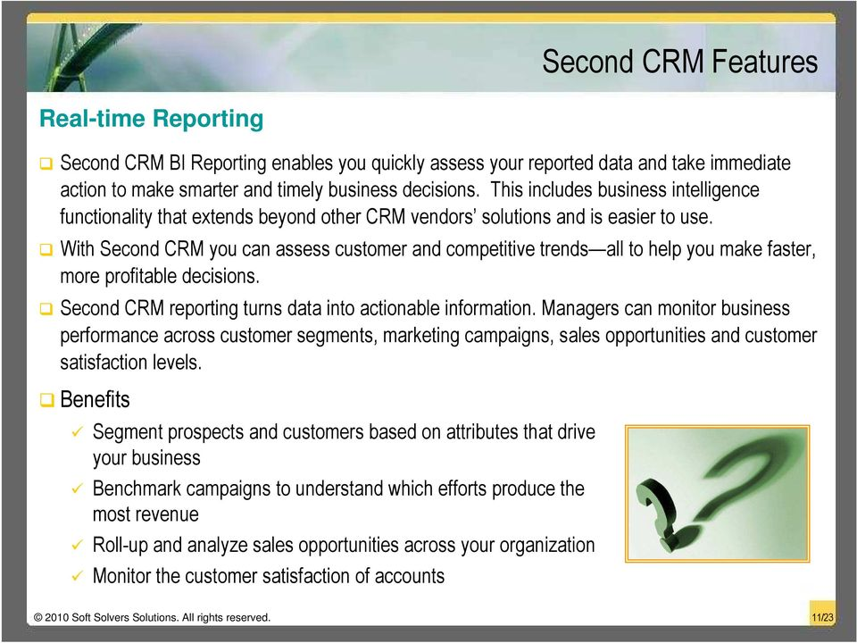With Second CRM you can assess customer and competitive trends all to help you make faster, more profitable decisions. Second CRM reporting turns data into actionable information.