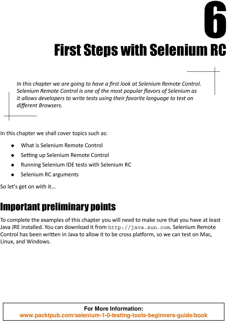 In this chapter we shall cover topics such as: What is Selenium Remote Control Seng up Selenium Remote Control Running Selenium IDE tests with Selenium RC Selenium RC arguments So let's get on with