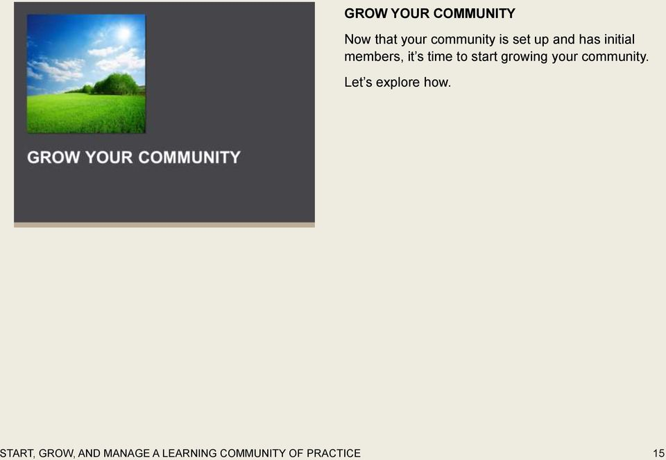 start growing your community. Let s explore how.