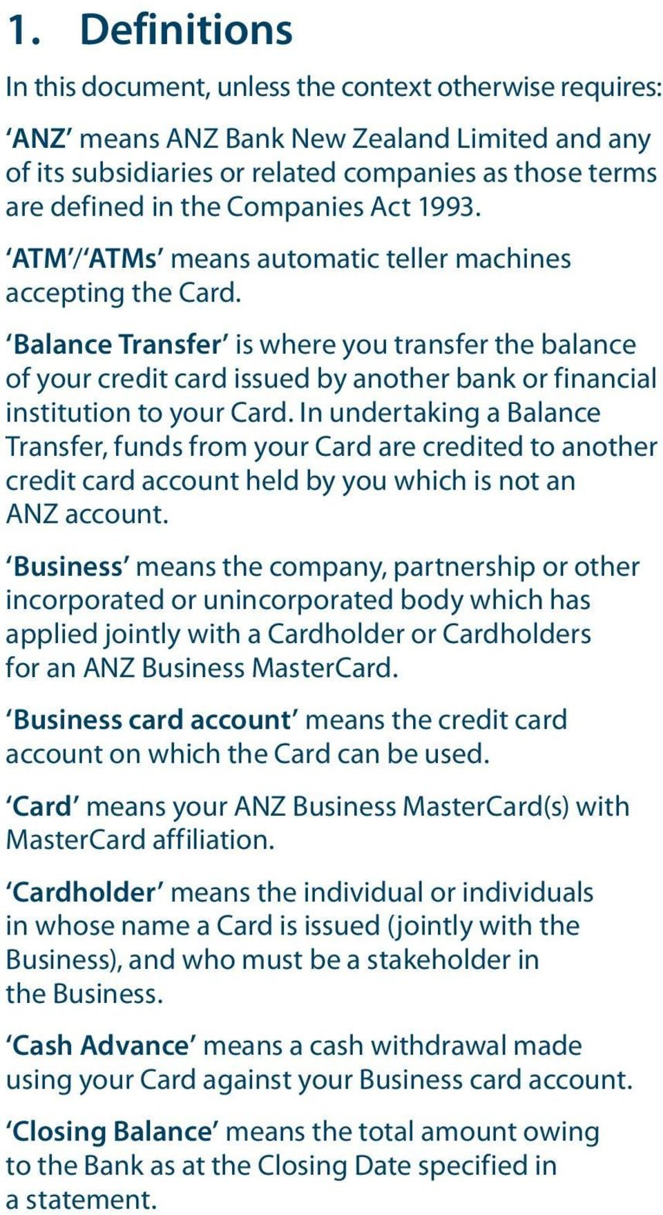 Balance Transfer is where you transfer the balance of your credit card issued by another bank or financial institution to your Card.