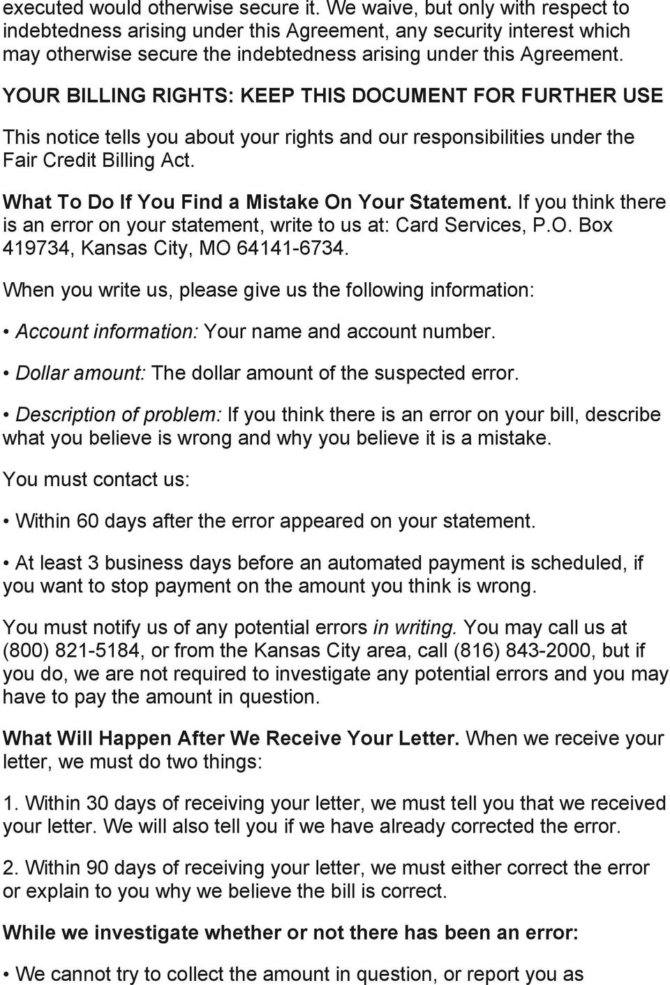 YOUR BILLING RIGHTS: KEEP THIS DOCUMENT FOR FURTHER USE This notice tells you about your rights and our responsibilities under the Fair Credit Billing Act.