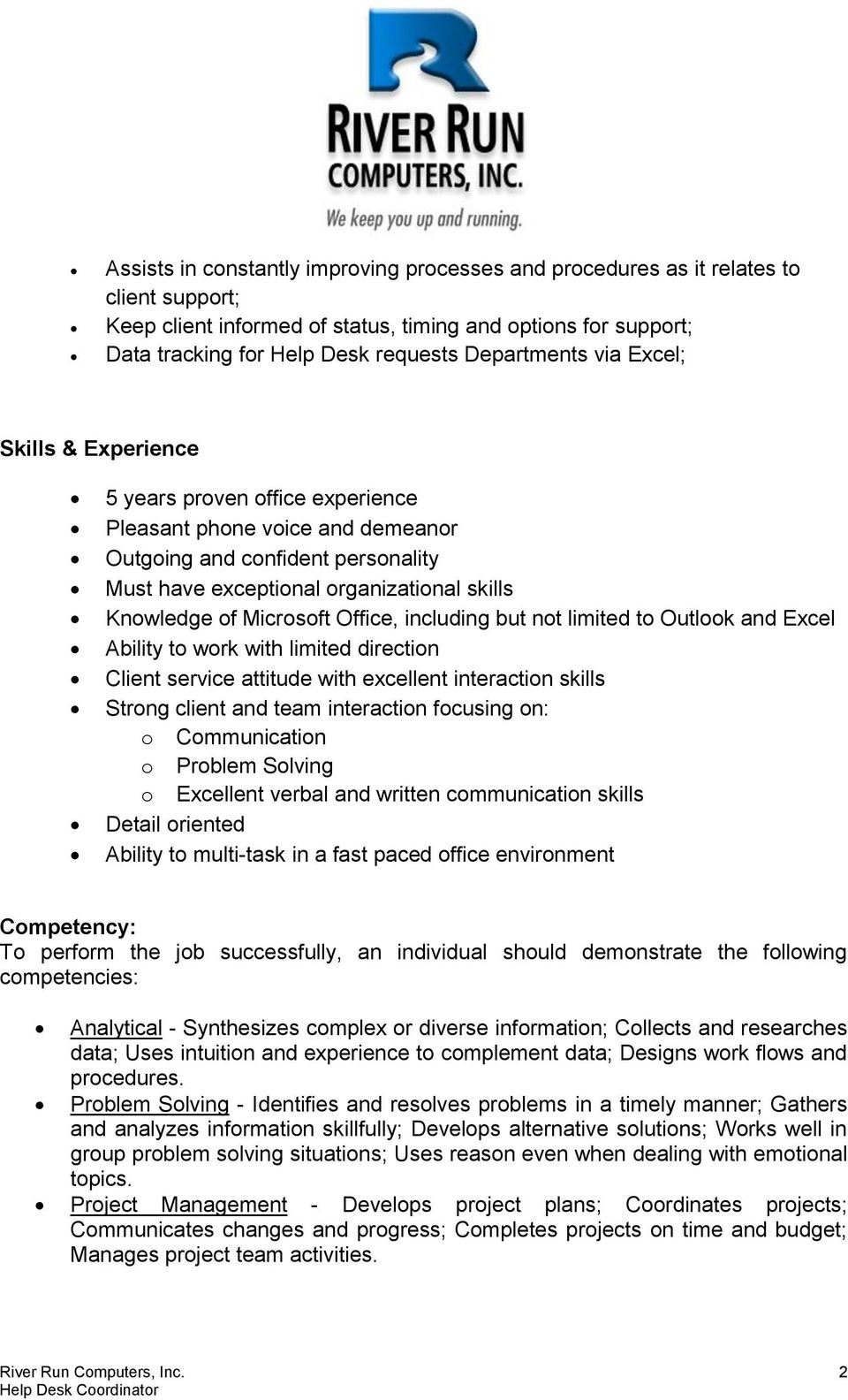 of Microsoft Office, including but not limited to Outlook and Excel Ability to work with limited direction Client service attitude with excellent interaction skills Strong client and team interaction