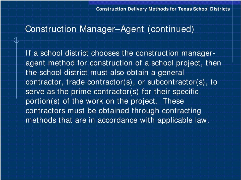 contractor(s), or subcontractor(s), to serve as the prime contractor(s) for their specific portion(s) of the