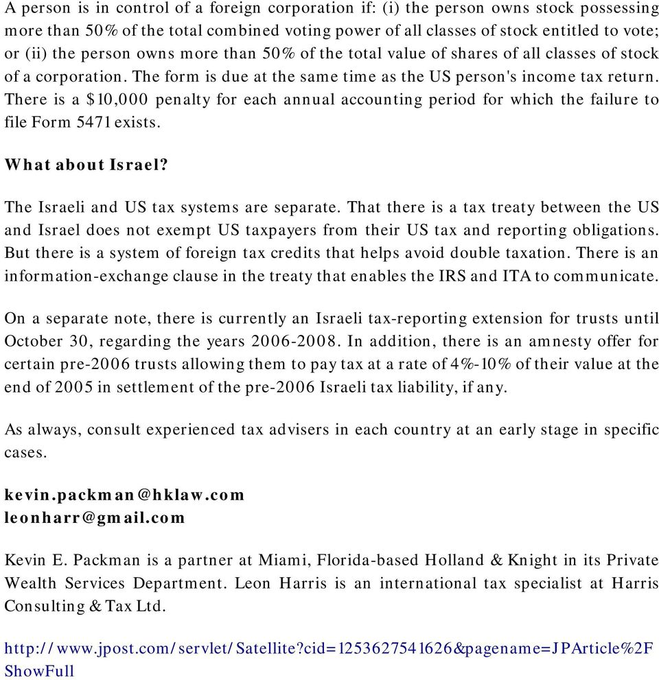 There is a $10,000 penalty for each annual accounting period for which the failure to file Form 5471 exists. What about Israel? The Israeli and US tax systems are separate.