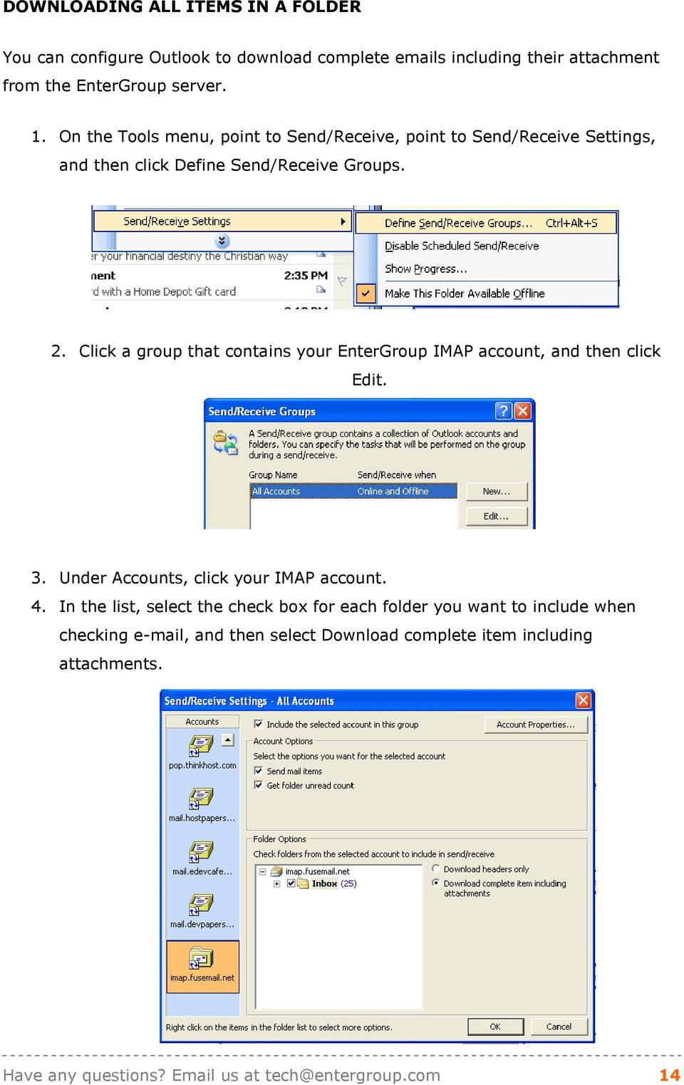 Click a group that contains your EnterGroup IMAP account, and then click Edit. 3. Under Accounts, click your IMAP account. 4.