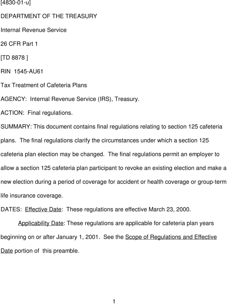 The final regulations clarify the circumstances under which a section 125 cafeteria plan election may be changed.