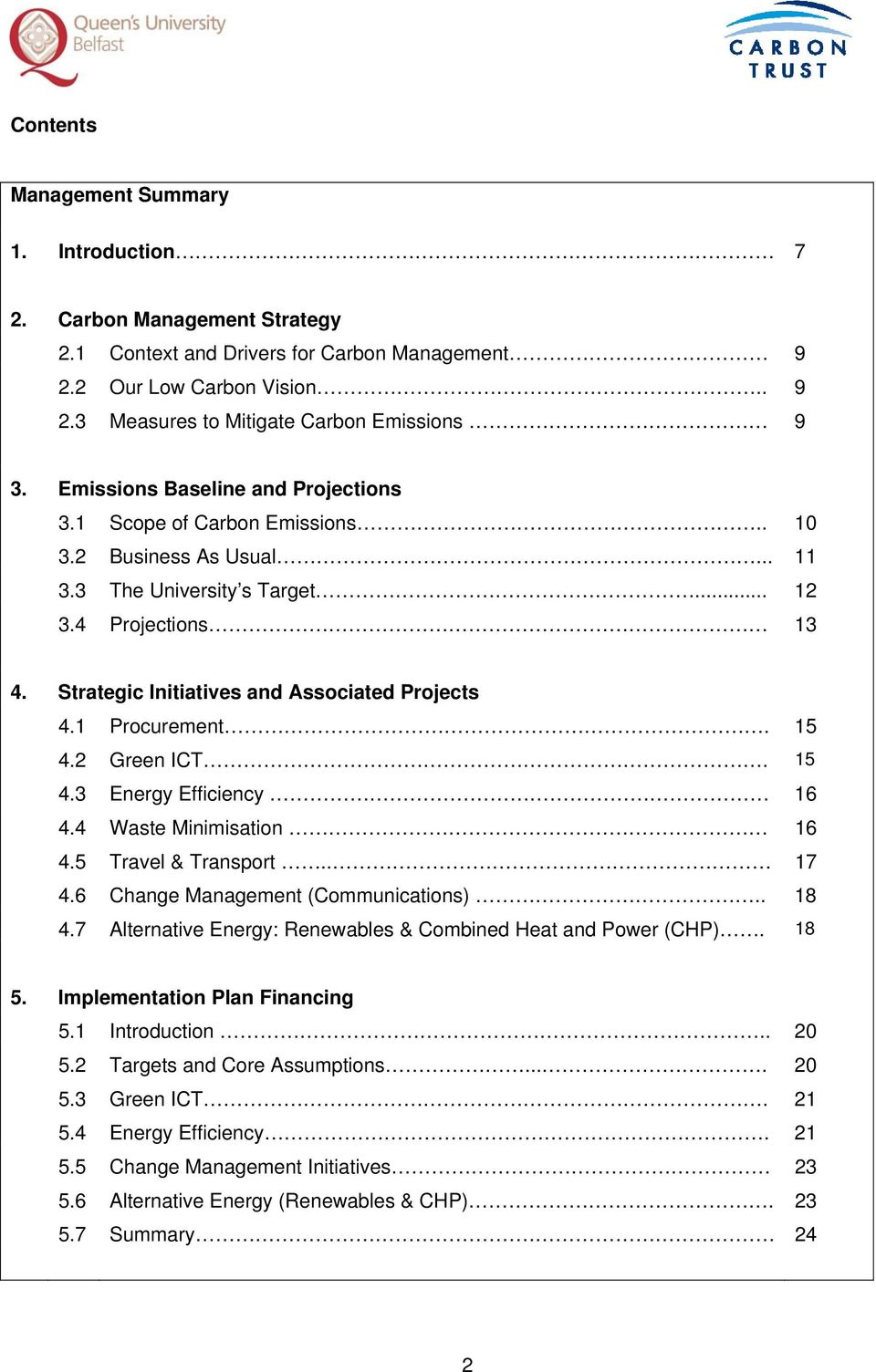 Strategic Initiatives and Associated Projects 4.1 Procurement. 15 4.2 Green ICT. 15 4.3 Energy Efficiency 16 4.4 4.5 Waste Minimisation Travel & Transport.. 16 17 4.