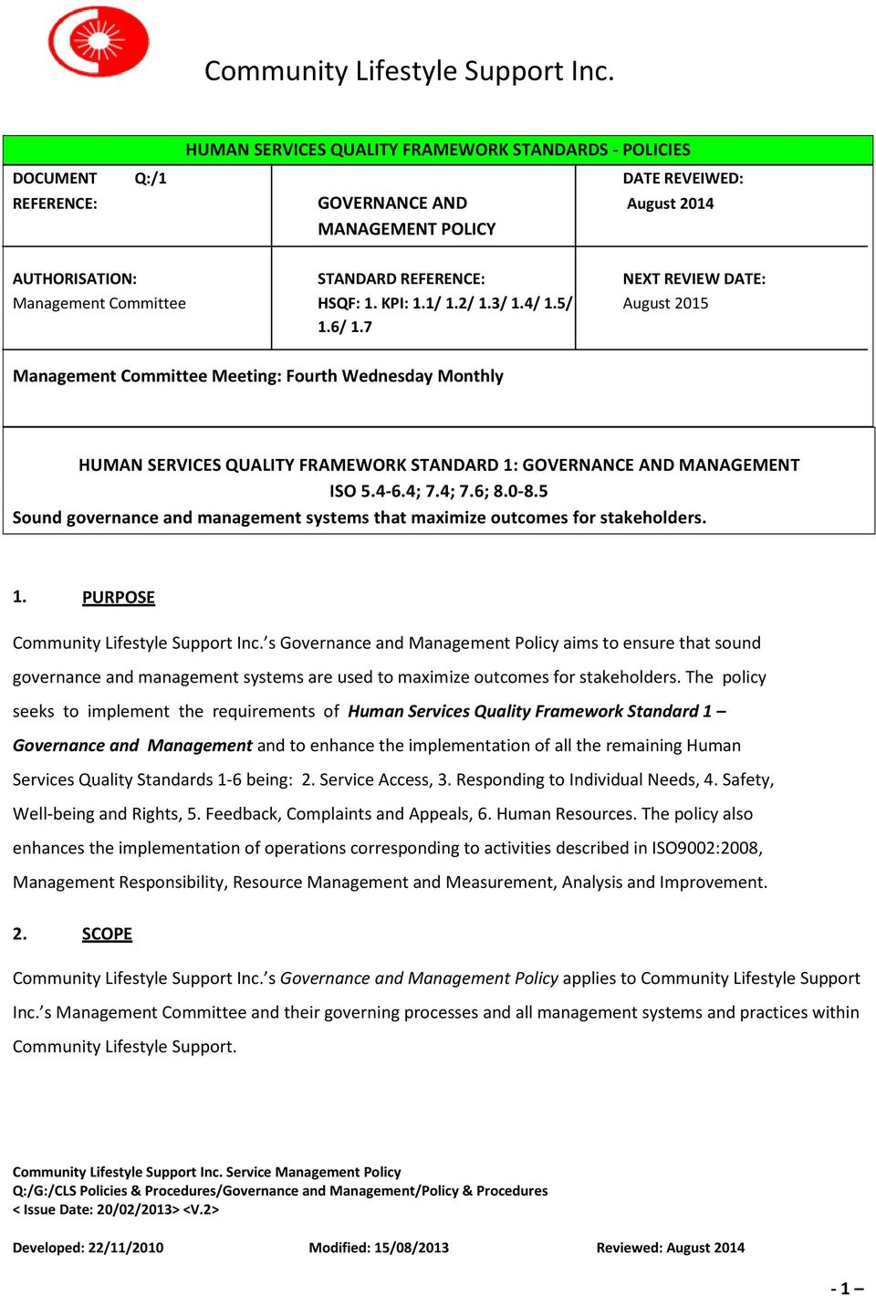 7 Management Committee Meeting: Fourth Wednesday Monthly HUMAN SERVICES QUALITY FRAMEWORK STANDARD 1: GOVERNANCE AND MANAGEMENT ISO 5.4-6.4; 7.4; 7.6; 8.0-8.