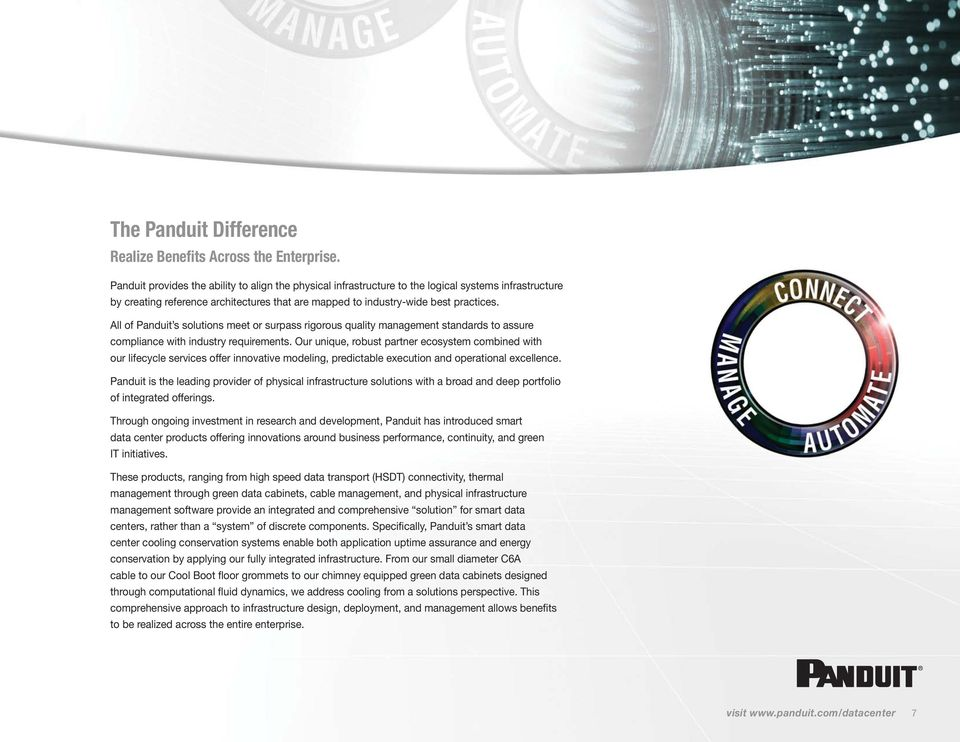All of Panduit s solutions meet or surpass rigorous quality management standards to assure compliance with industry requirements.