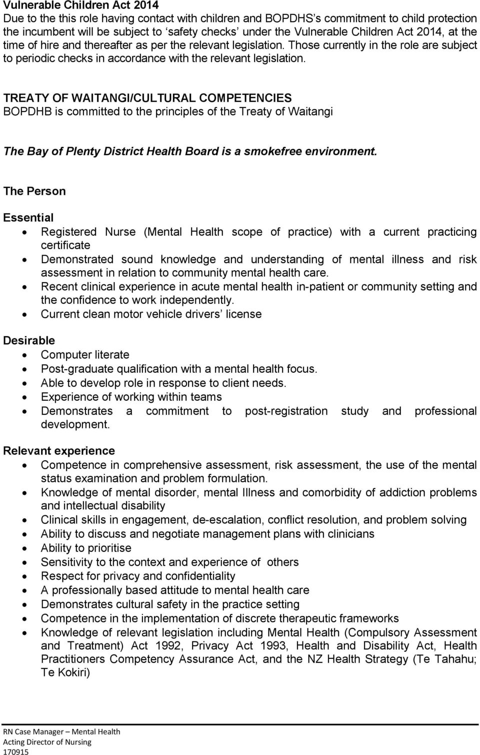 TREATY OF WAITANGI/CULTURAL COMPETENCIES BOPDHB is committed to the principles of the Treaty of Waitangi The Bay of Plenty District Health Board is a smokefree environment.