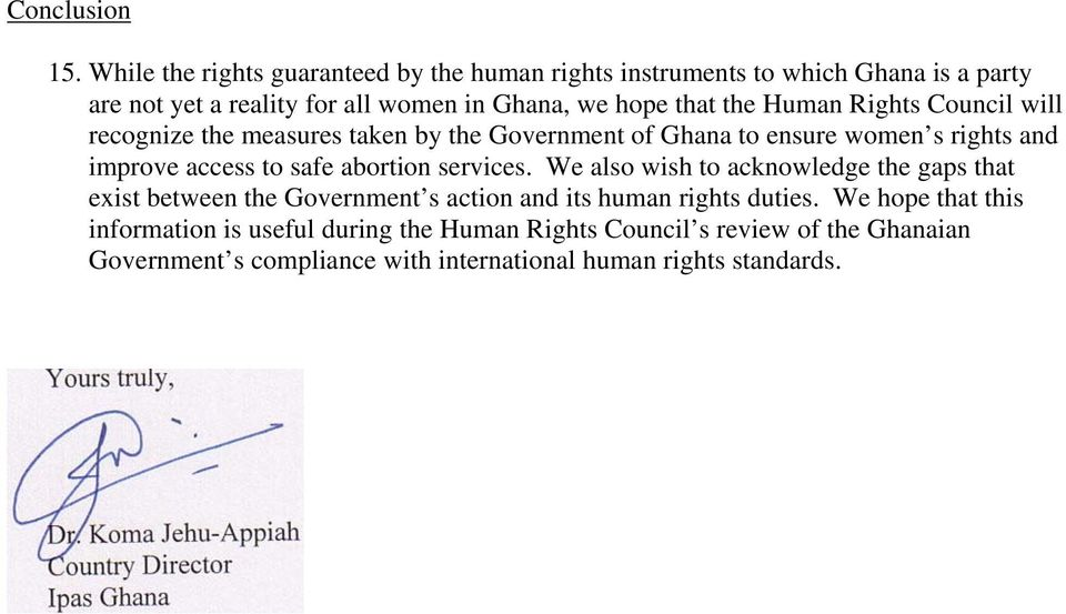 the Human Rights Council will recognize the measures taken by the Government of Ghana to ensure women s rights and improve access to safe abortion