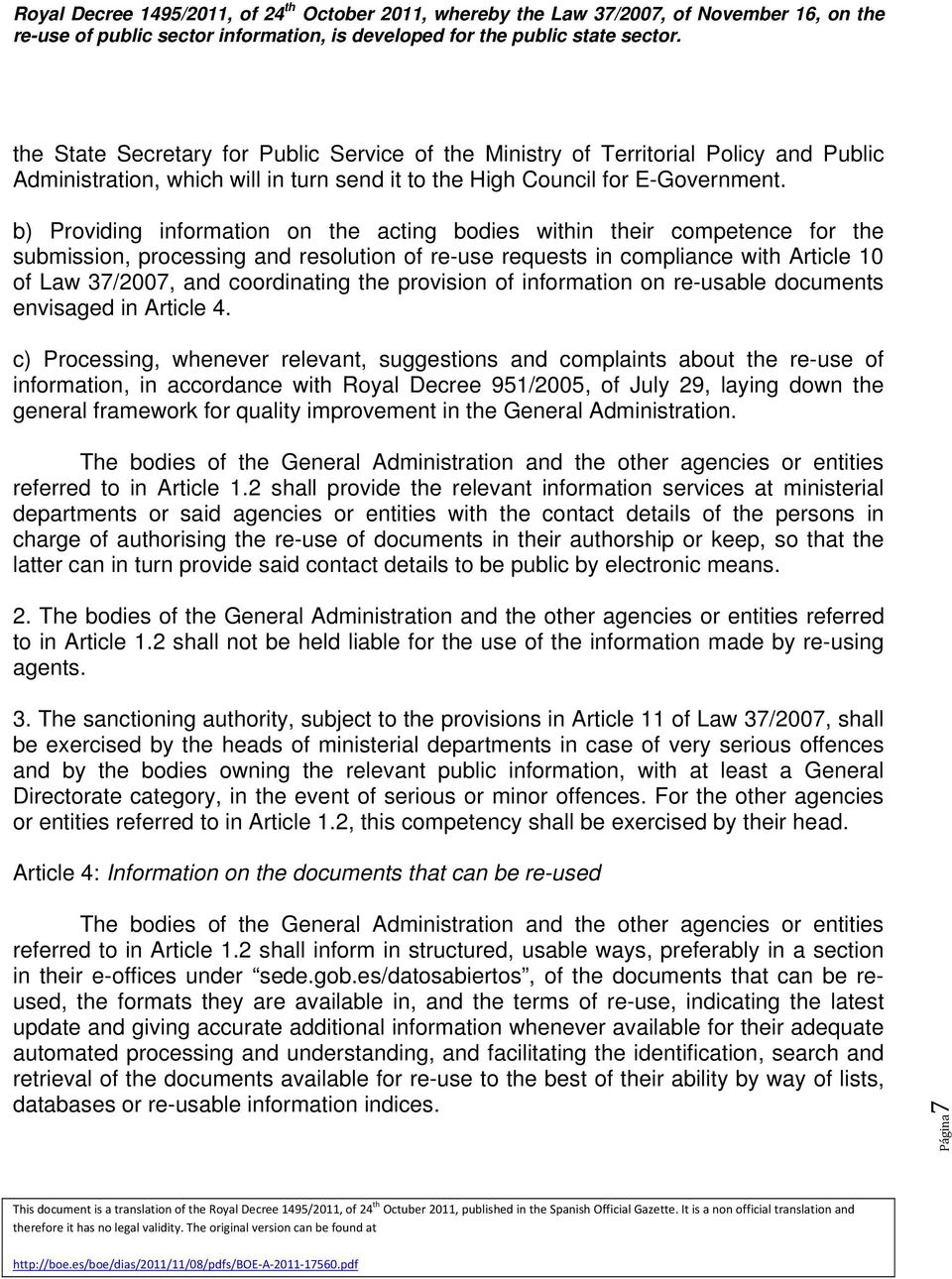 the provision of information on re-usable documents envisaged in Article 4.