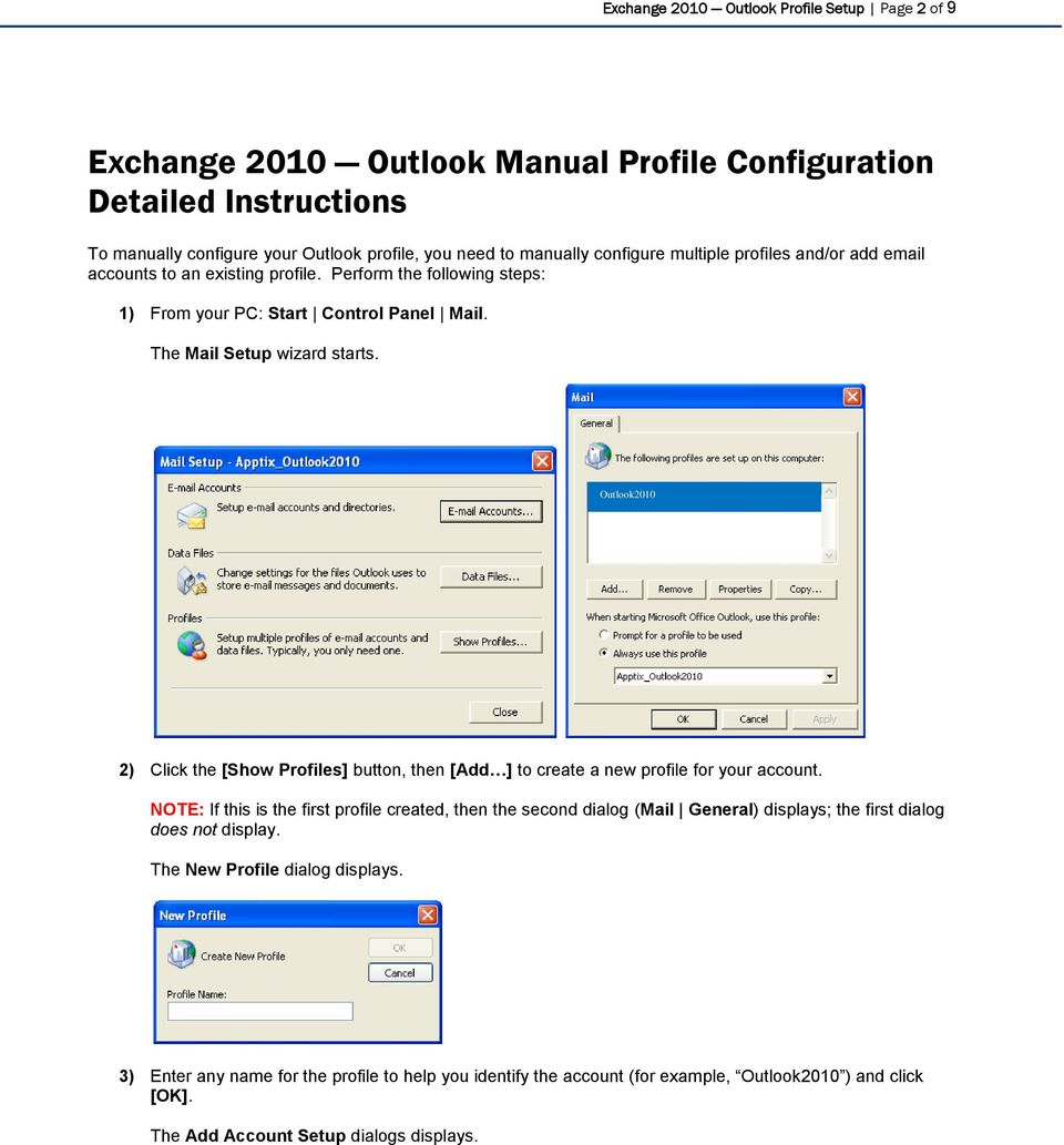 Outlook2010 2) Click the [Show Profiles] button, then [Add ] to create a new profile for your account.