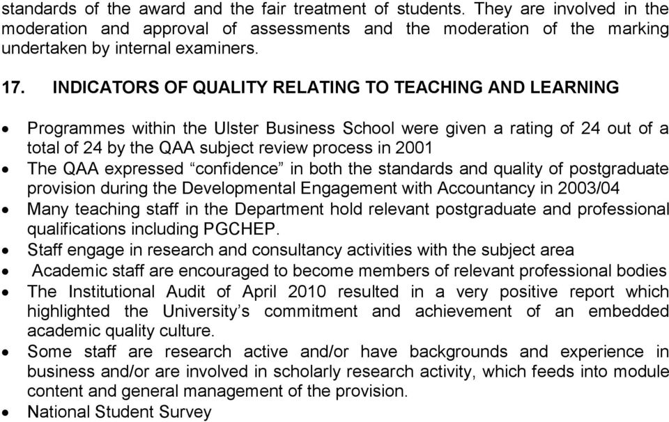 expressed confidence in both the standards and quality of postgraduate provision during the Developmental Engagement with Accountancy in 2003/04 Many teaching staff in the Department hold relevant