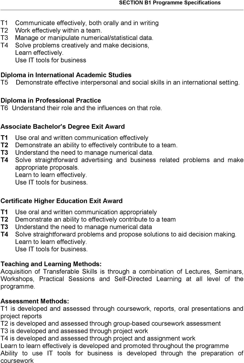 Use IT tools for business Diploma in International Academic Studies T5 Demonstrate effective interpersonal and social skills in an international setting.