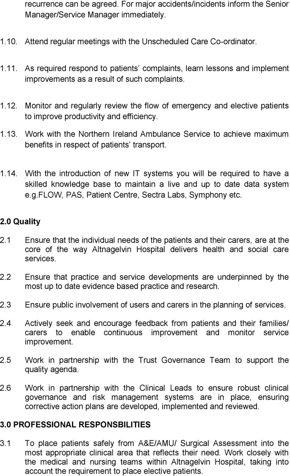 Monitor and regularly review the flow of emergency and elective patients to improve productivity and efficiency. 1.13.