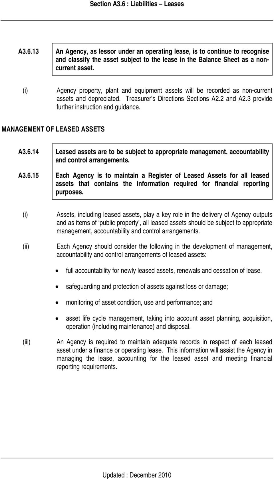 MANAGEMENT OF LEASED ASSETS A3.6.14 A3.6.15 Leased assets are to be subject to appropriate management, accountability and control arrangements.