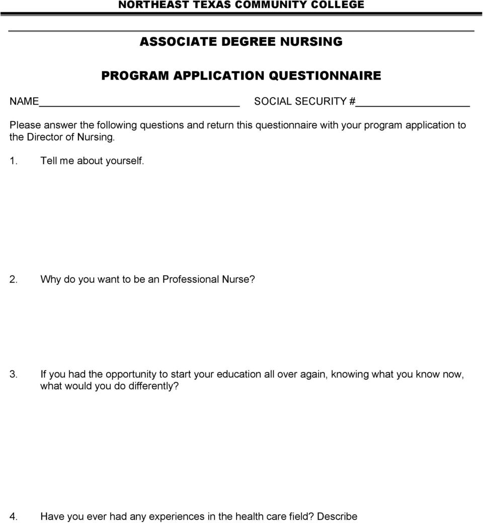 Tell me about yourself. 2. Why do you want to be an Professional Nurse? 3.