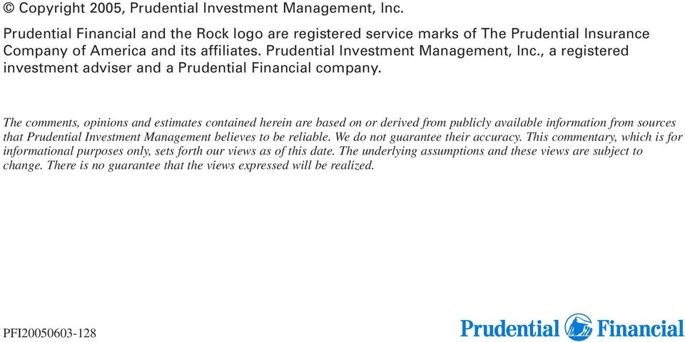 The comments, opinions and estimates contained herein are based on or derived from publicly available information from sources that Prudential Investment Management believes to be reliable.