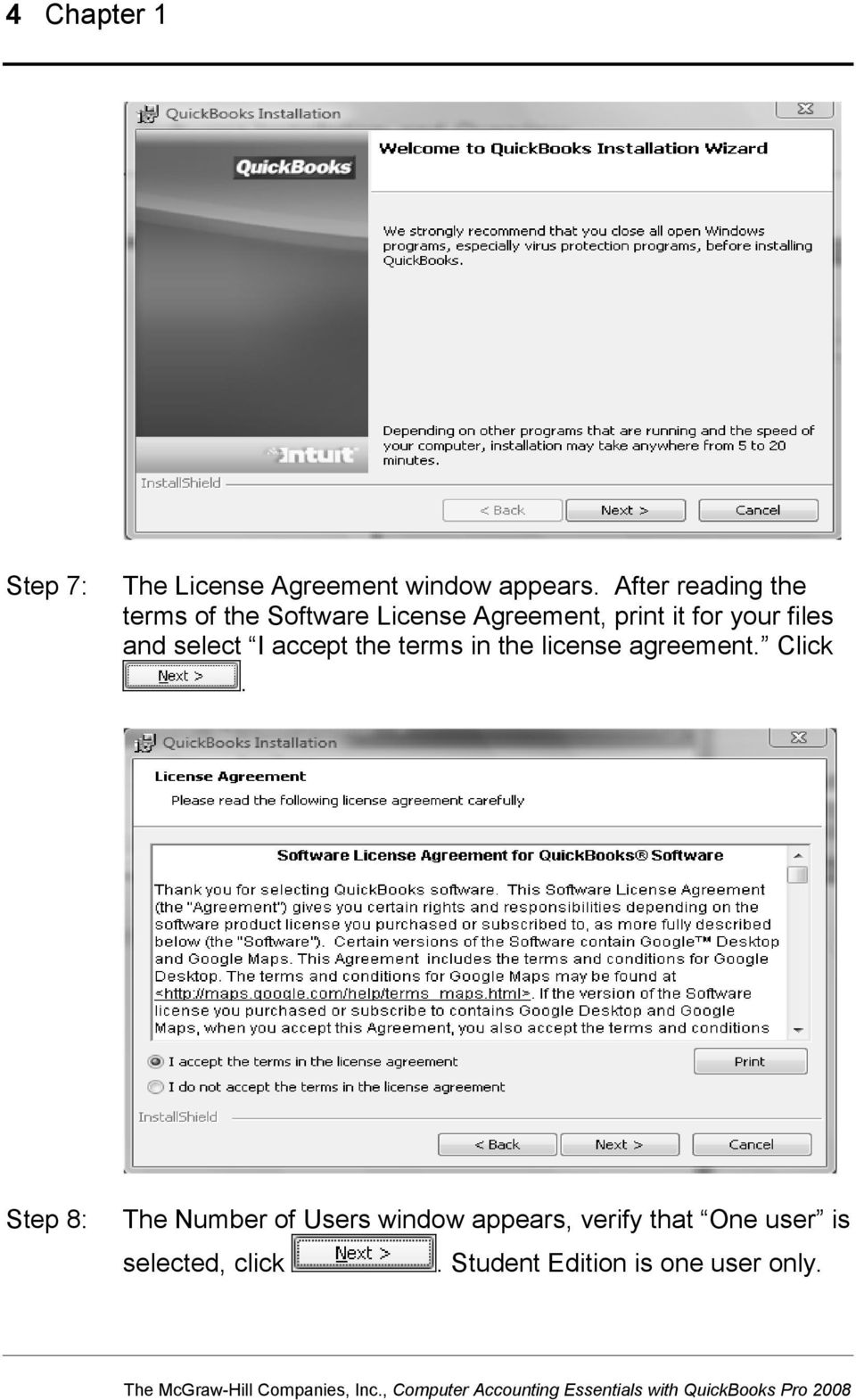 accept the terms in the license agreement Click Step 8: The Number of Users