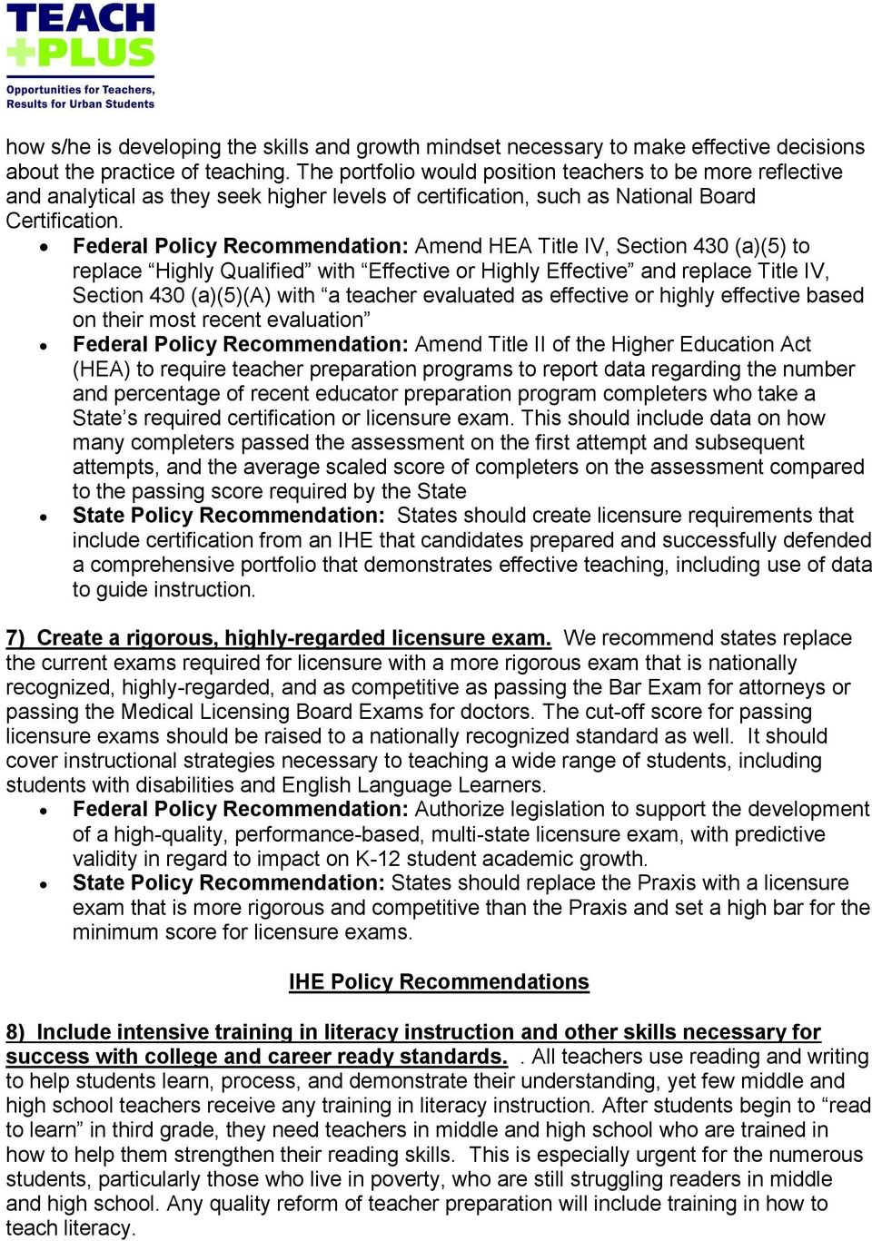 Federal Policy Recommendation: Amend HEA Title IV, Section 430 (a)(5) to replace Highly Qualified with Effective or Highly Effective and replace Title IV, Section 430 (a)(5)(a) with a teacher