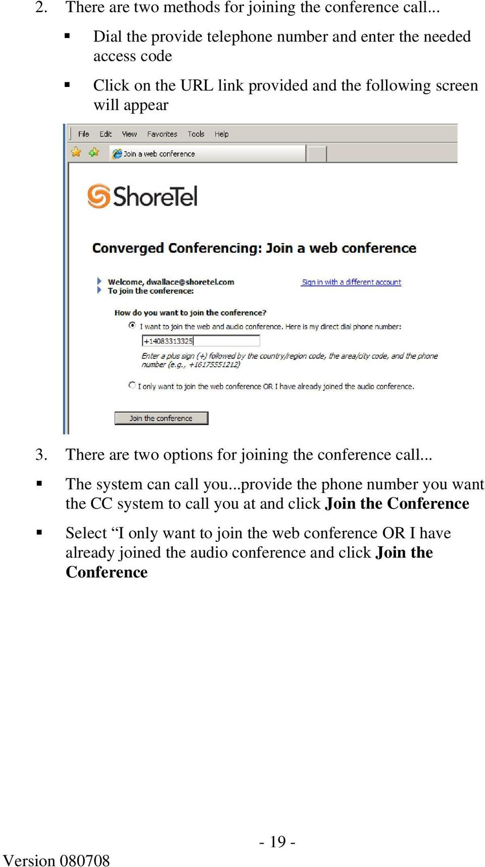 will appear 3. There are two options for joining the conference call... The system can call you.