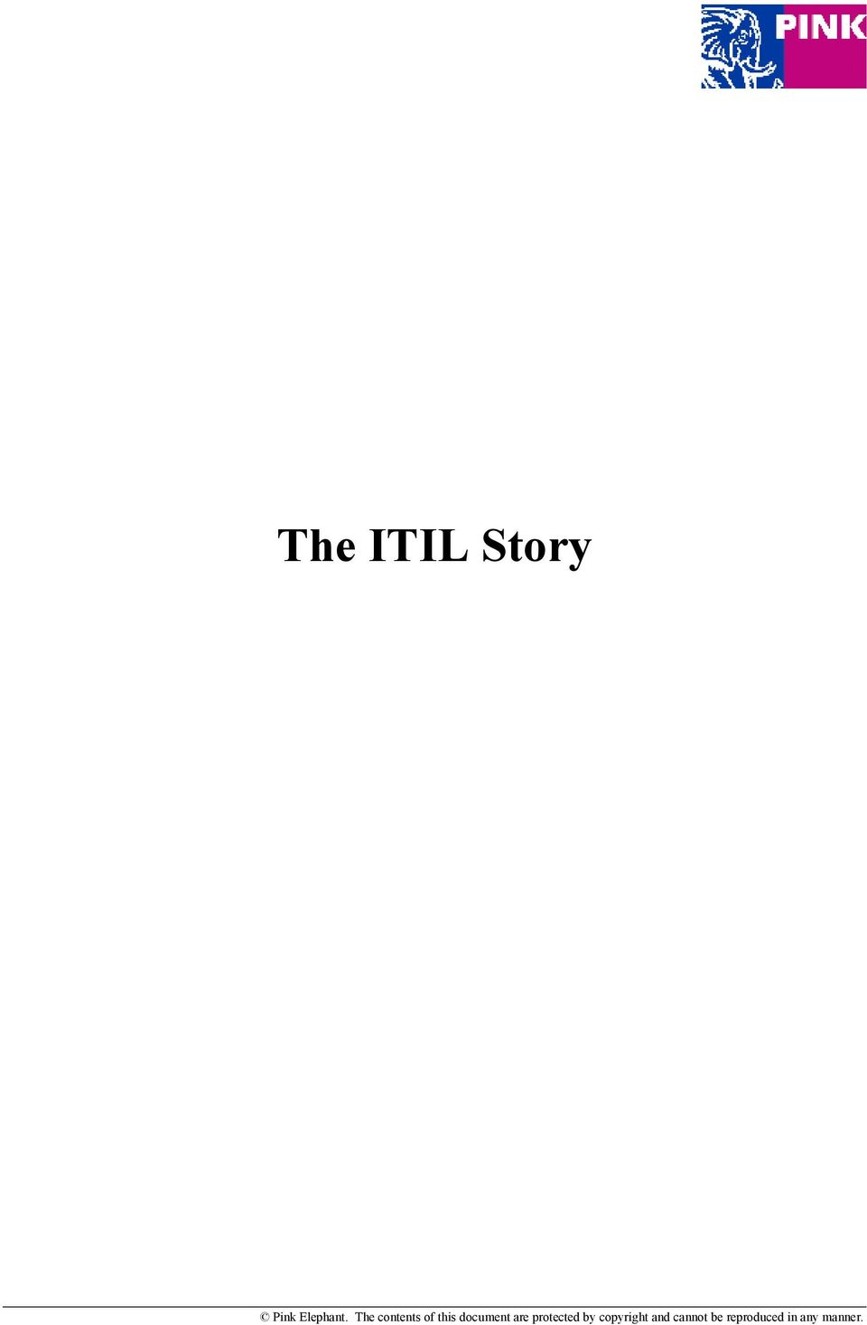 The Itil Story Pink Elephant The Contents Of This Document Are