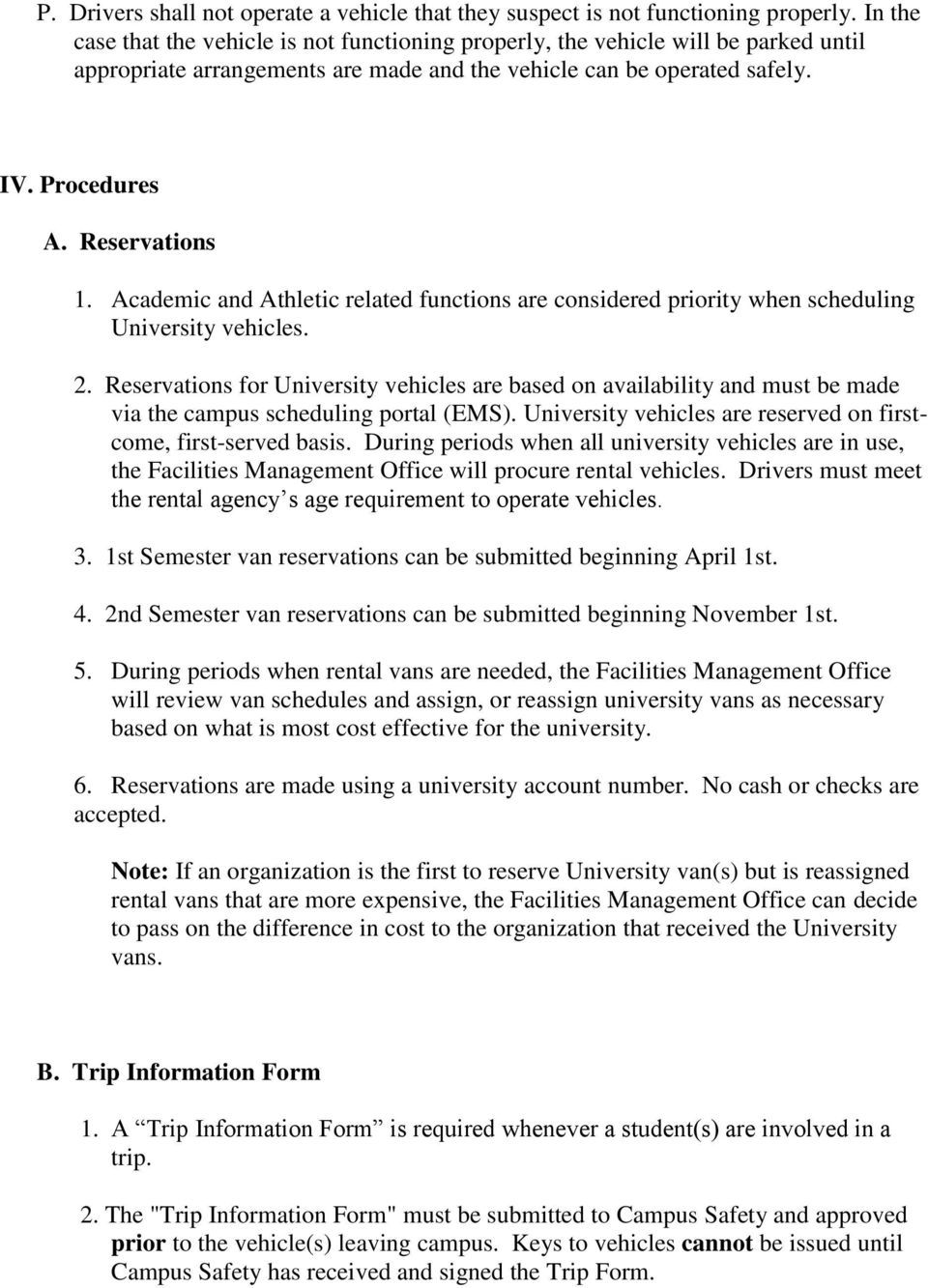 Academic and Athletic related functions are considered priority when scheduling University vehicles. 2.