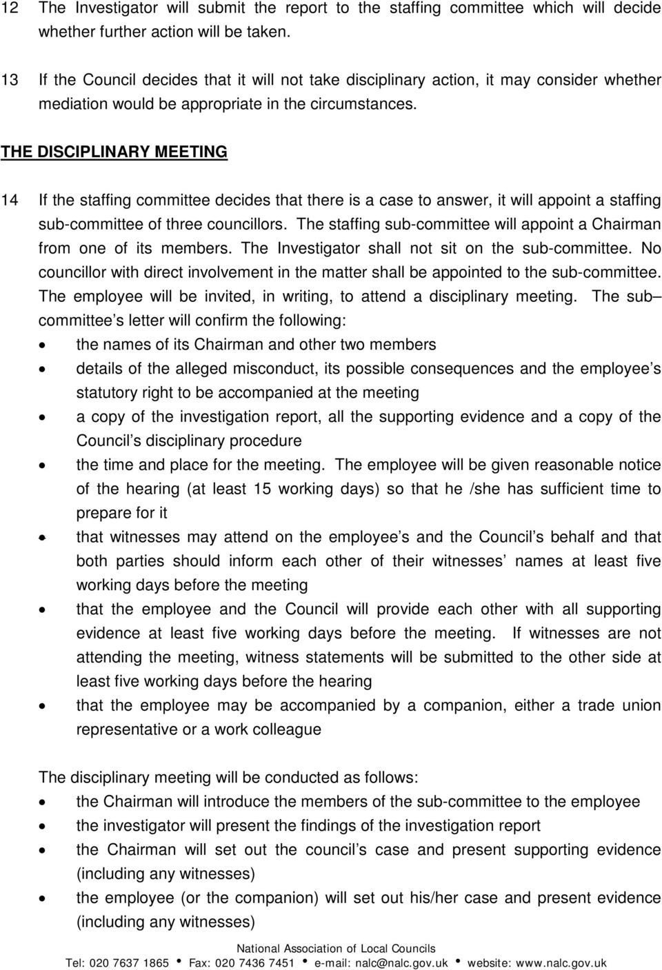 THE DISCIPLINARY MEETING 14 If the staffing committee decides that there is a case to answer, it will appoint a staffing sub-committee of three councillors.