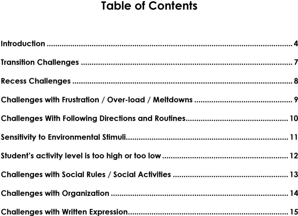 .. 9 Challenges With Following Directions and Routines... 10 Sensitivity to Environmental Stimuli.