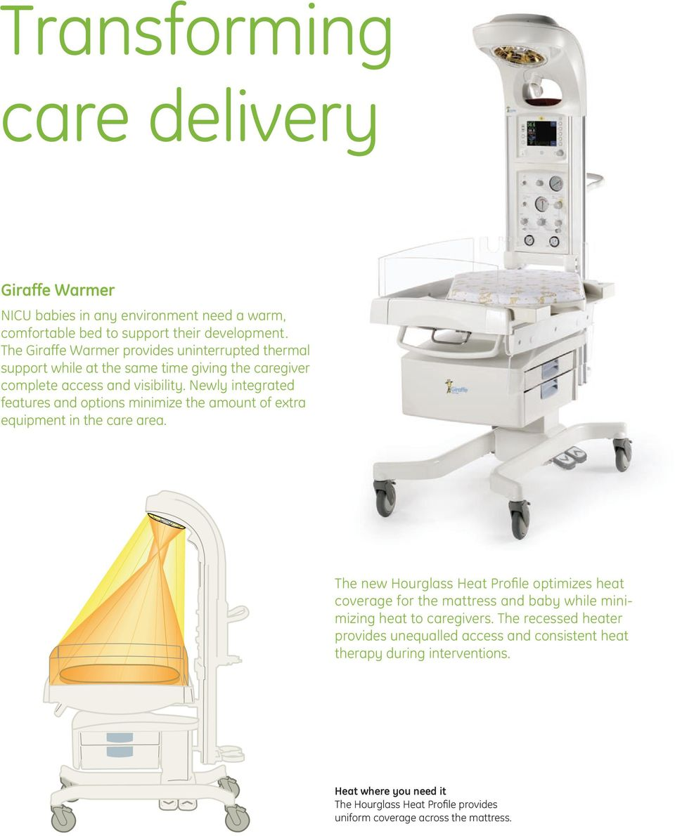 Newly integrated features and options minimize the amount of extra  equipment in the care area.