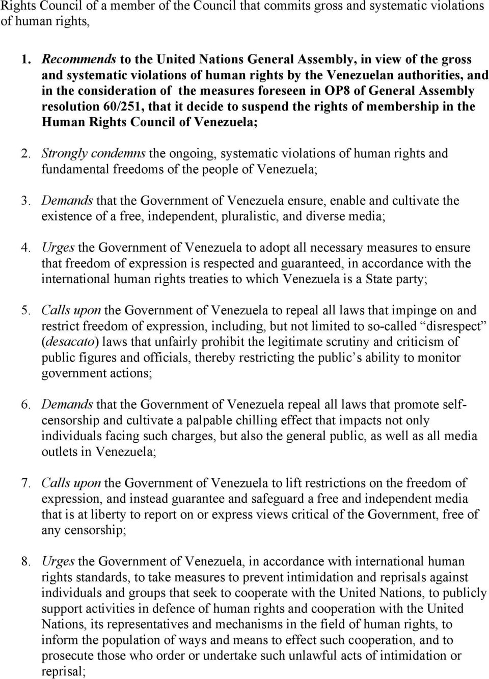 OP8 of General Assembly resolution 60/251, that it decide to suspend the rights of membership in the Human Rights Council of Venezuela; 2.