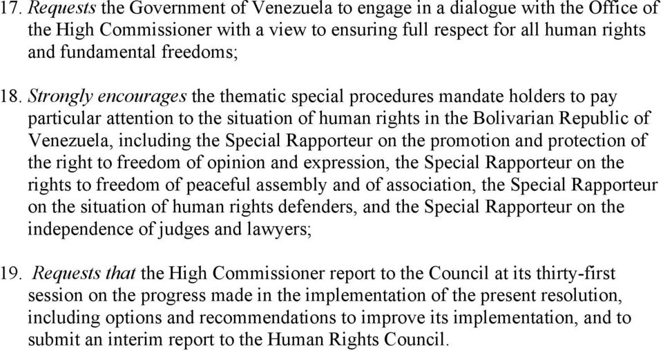 Rapporteur on the promotion and protection of the right to freedom of opinion and expression, the Special Rapporteur on the rights to freedom of peaceful assembly and of association, the Special