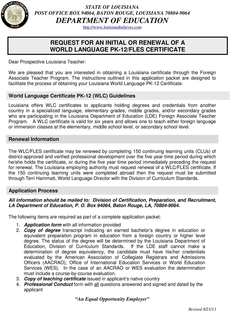 The instructions outlined in this application packet are designed to facilitate the process of obtaining your Louisiana World Language PK-12 Certificate.
