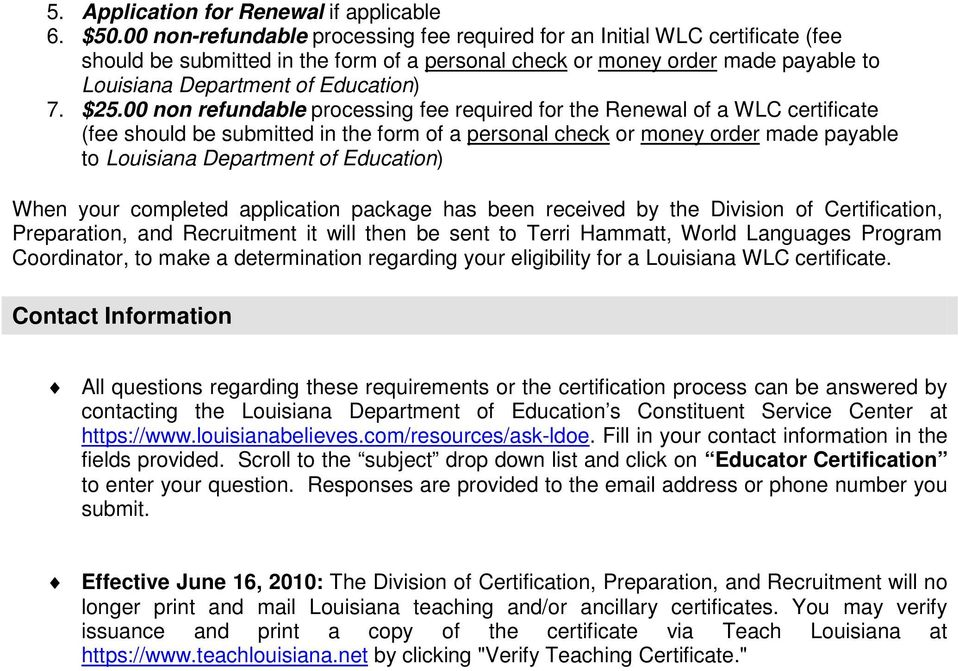 $25.00 non refundable processing fee required for the Renewal of a WLC certificate (fee should be submitted in the form of a personal check or money order made payable to Louisiana Department of