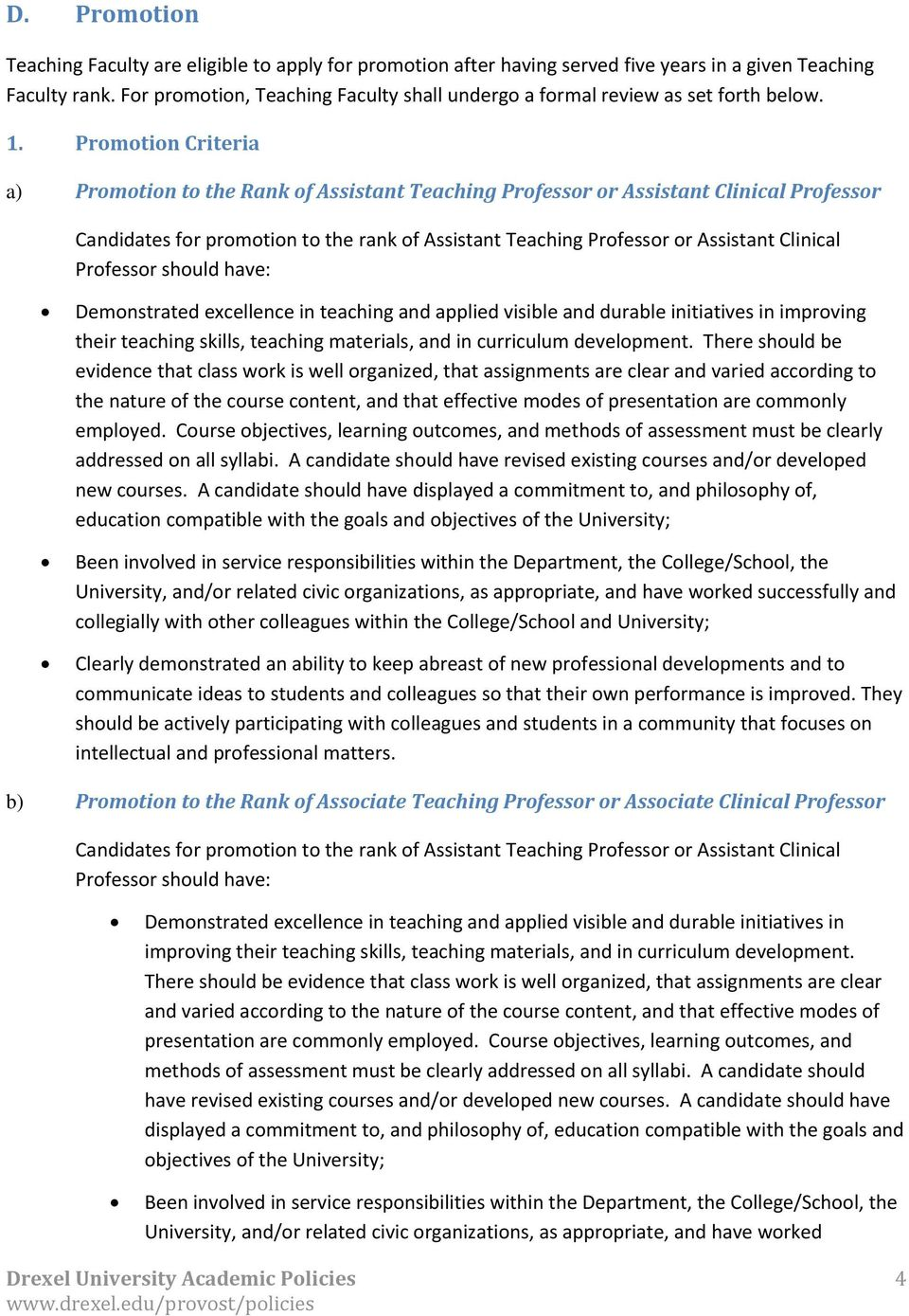 Promotion Criteria a) Promotion to the Rank of Assistant Teaching Professor or Assistant Clinical Professor Candidates for promotion to the rank of Assistant Teaching Professor or Assistant Clinical