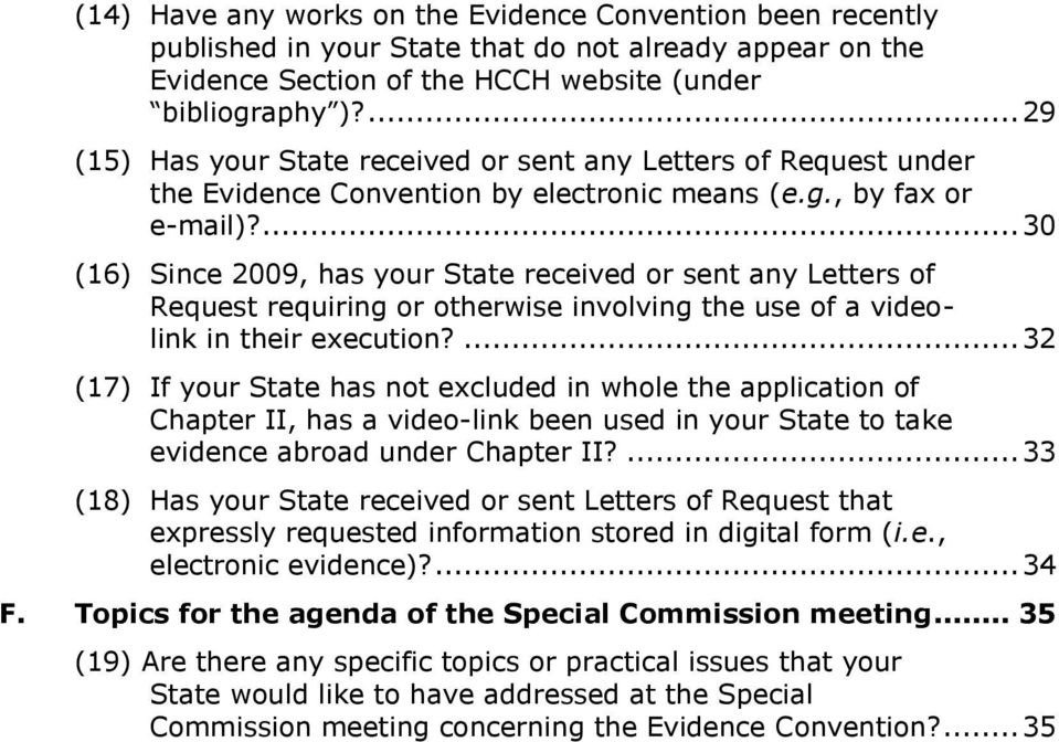 ... 30 (16) Since 2009, has your State received or sent any Letters of Request requiring or otherwise involving the use of a videolink in their execution?