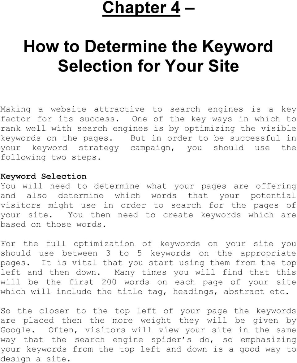 But in order to be successful in your keyword strategy campaign, you should use the following two steps.