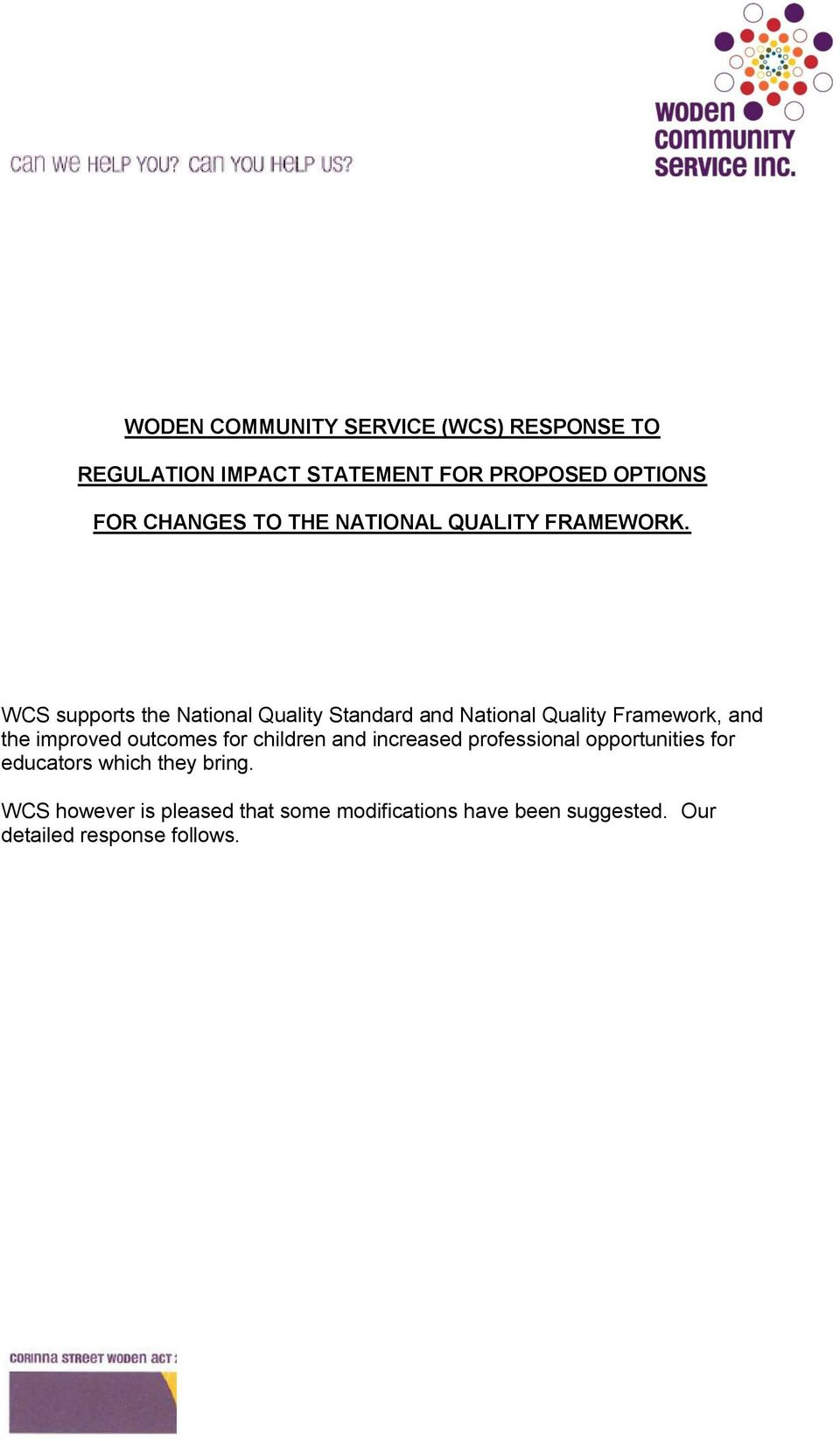 WCS supports the National Quality Standard and National Quality Framework, and the improved outcomes for