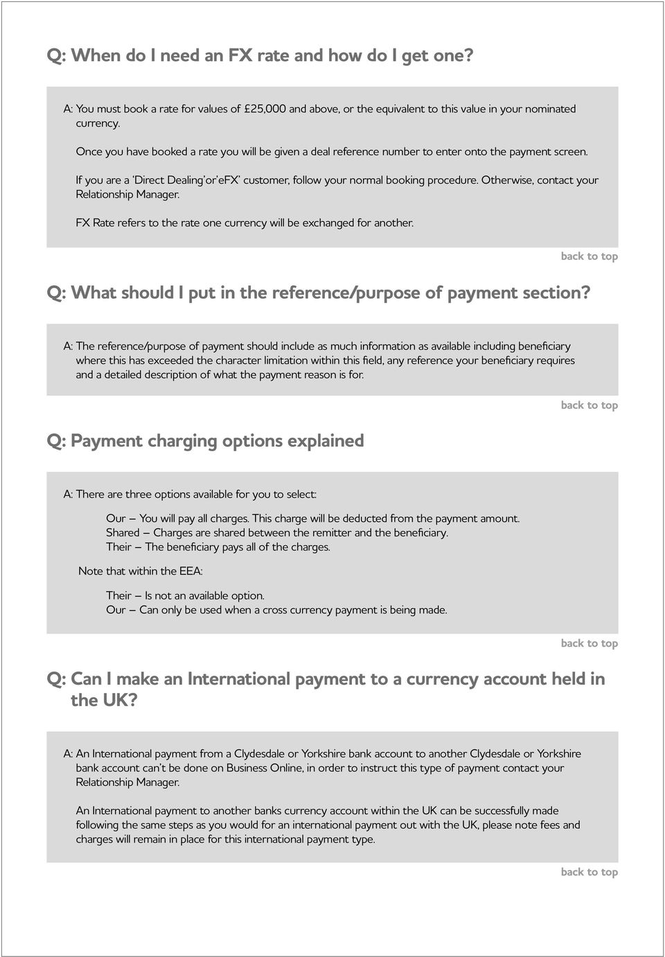 Otherwise, contact your Relationship Manager. FX Rate refers to the rate one currency will be exchanged for another. Q: What should I put in the reference/purpose of payment section?