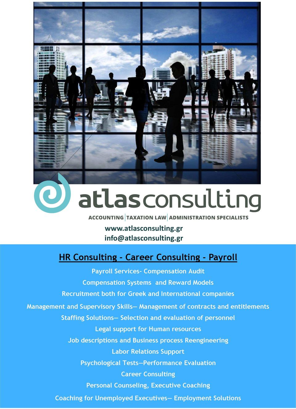 International companies Management and Supervisory Skills Management of contracts and entitlements Staffing Solutions Selection and evaluation of