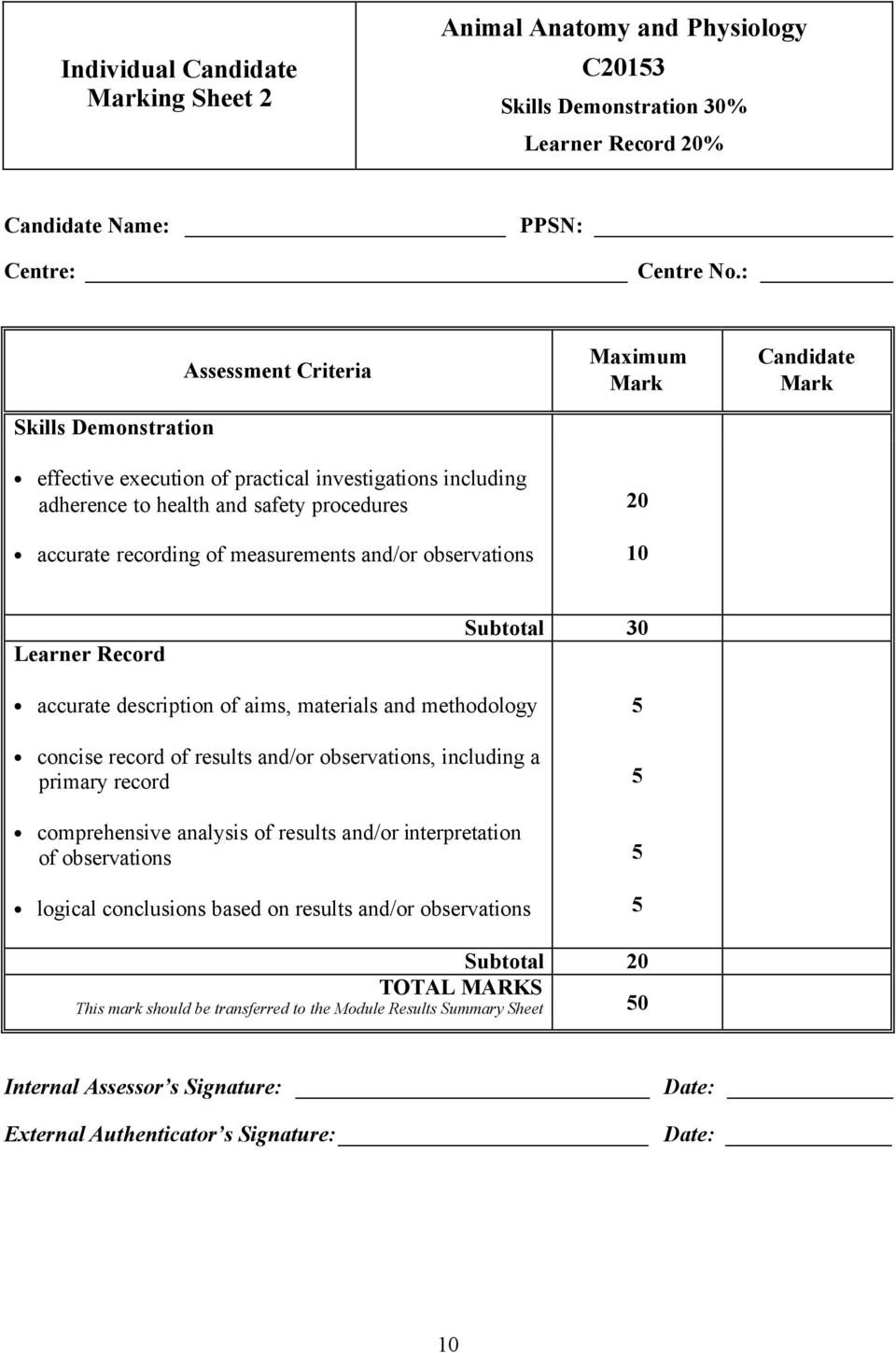 Maximum Mark 0 10 Candidate Mark Learner Record Subtotal 30 accurate description of aims, materials and methodology concise record of results and/or observations, including a primary record