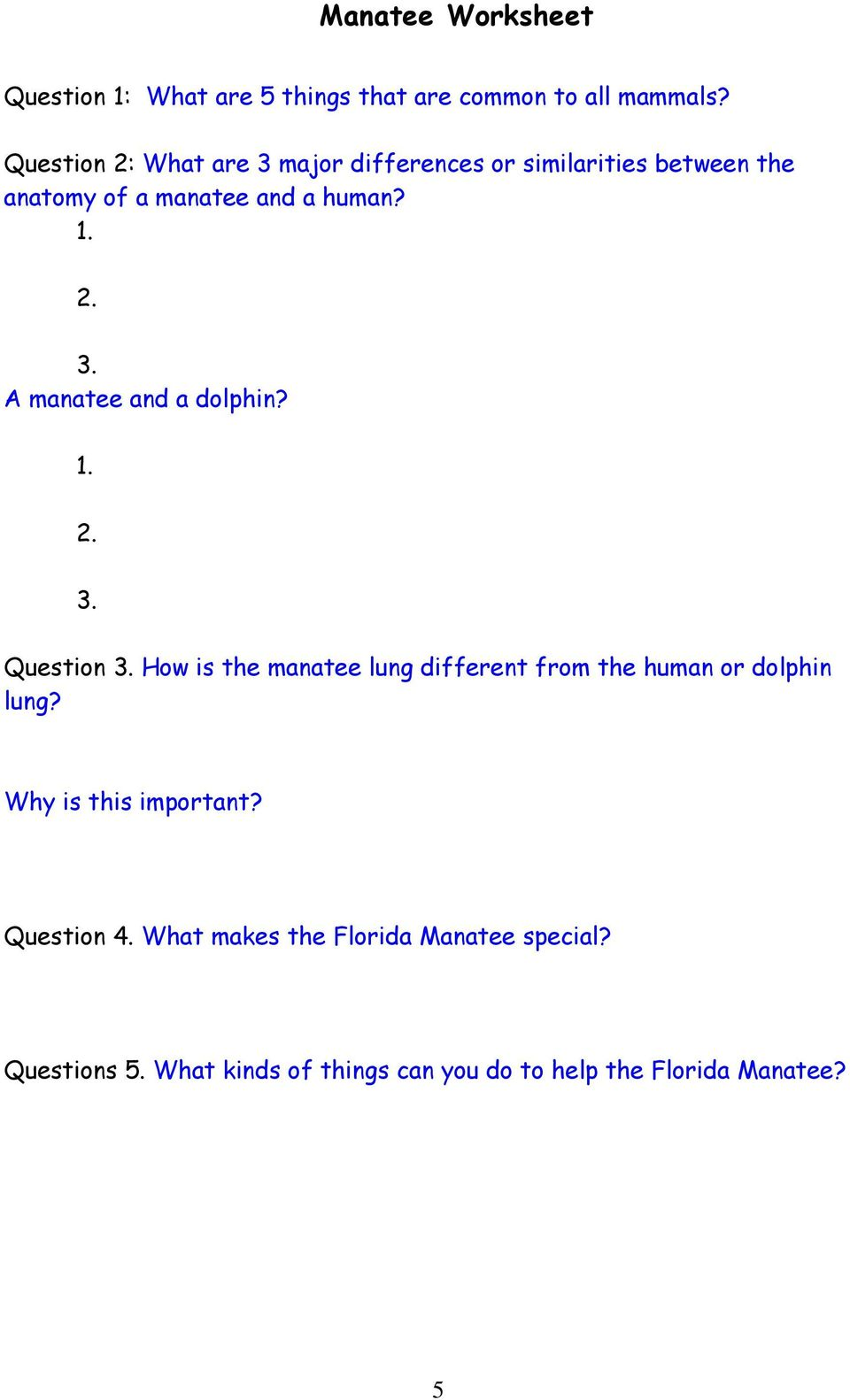 1. 2. 3. Question 3. How is the manatee lung different from the human or dolphin lung? Why is this important?