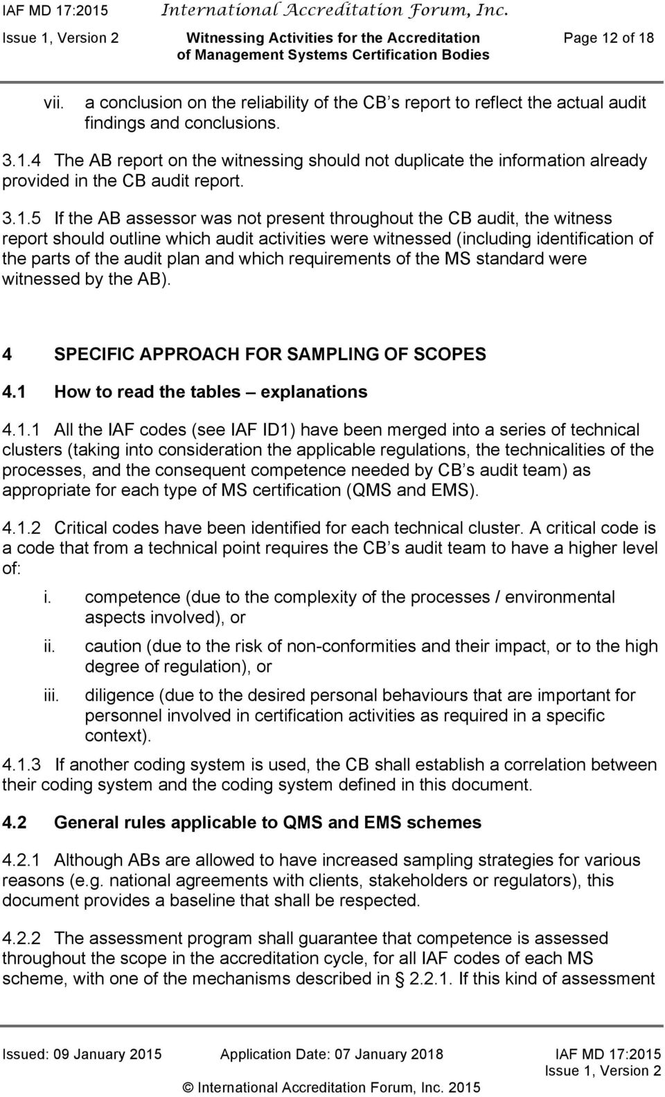 which requirements of the MS standard were witnessed by the AB). 4 SPECIFIC APPROACH FOR SAMPLING OF SCOPES 4.1