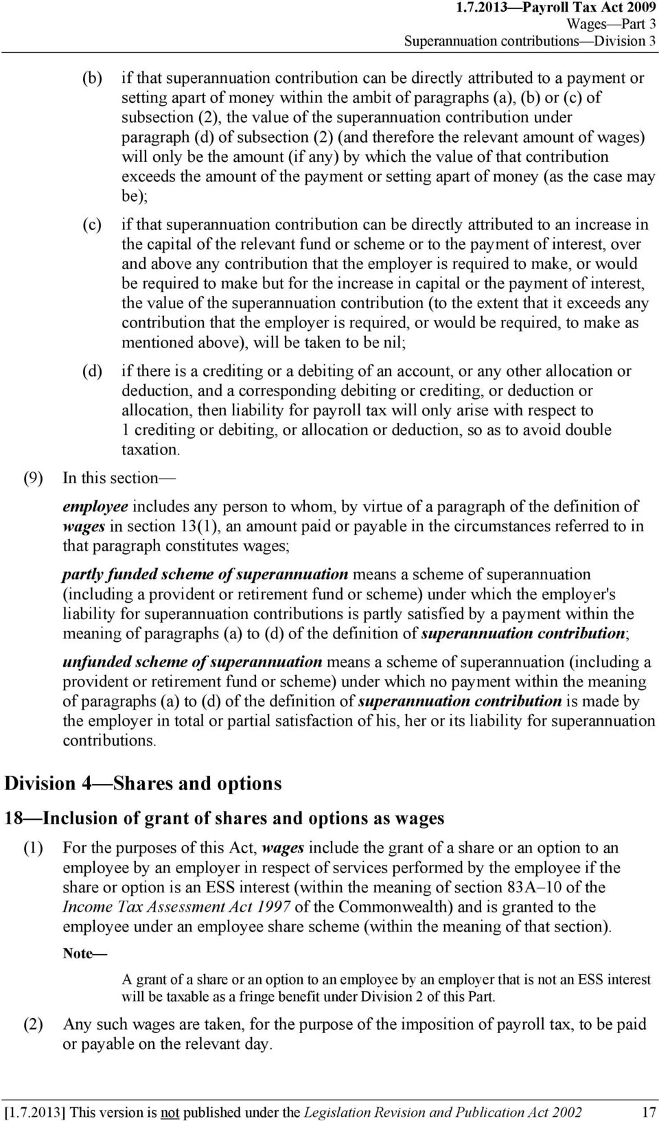 of paragraphs (a), or (c) of subsection (2), the value of the superannuation contribution under paragraph (d) of subsection (2) (and therefore the relevant amount of wages) will only be the amount